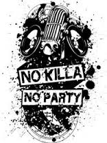no killa no party